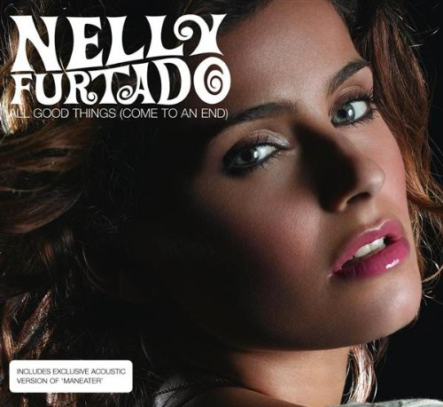 Nelly Furtado - All Good Things (Come To An End)/No Hay Igual - Zortam Music