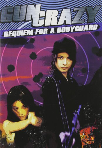 Gun Crazy: Requiem for a Bodyguard