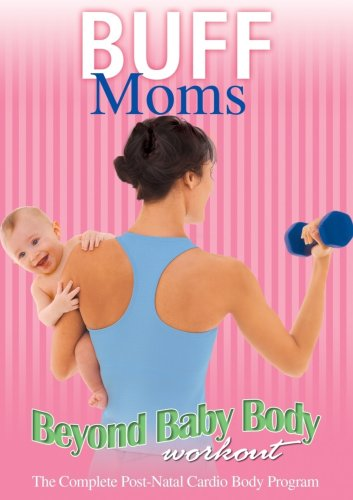 Buff Moms: Beyond Baby Body Workout