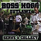 Slim Thug presents Boss Hogg Outlawz / Serve & Collect