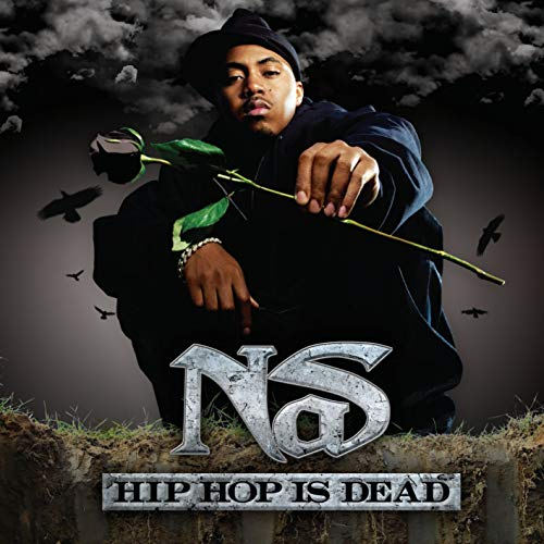 Nas - Hip Hop Is Dead... - Zortam Music