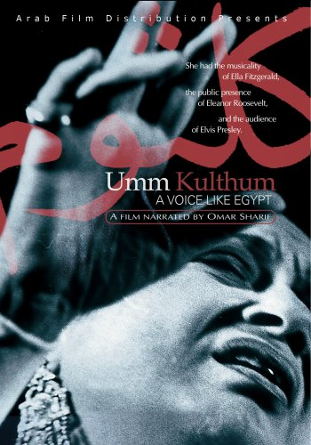 Umm Kulthum: A Voice Like Egypt
