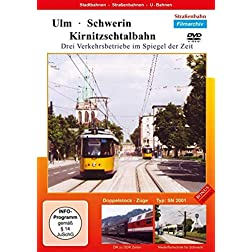 Ulm - Schwerin - Kirnitzschtalbahn