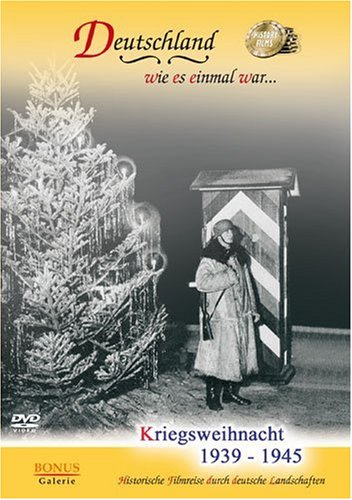 Kriegsweihnacht 1939 - 1945 (Christmas in Wartime)