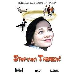 Stop Mom Theresa!