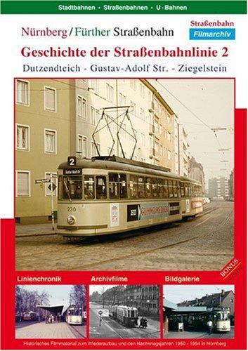 Nuernberg / Fuerther Strassenbahn - Geschichte der StrassŸenbahnlinie 2