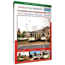 Nuernberg / Fuerther Strassenbahn - Geschichte der StrassŸenbahnlinie 31