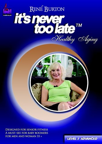 Rene Burton, It's Never Too Late, Healthy Aging Level 3 (Advanced)