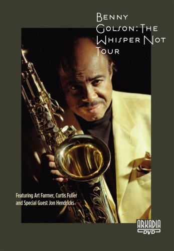 BENNY GOLSON: The Whisper Not Tour