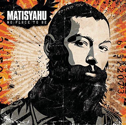 Matisyahu - No Place To Be - Zortam Music