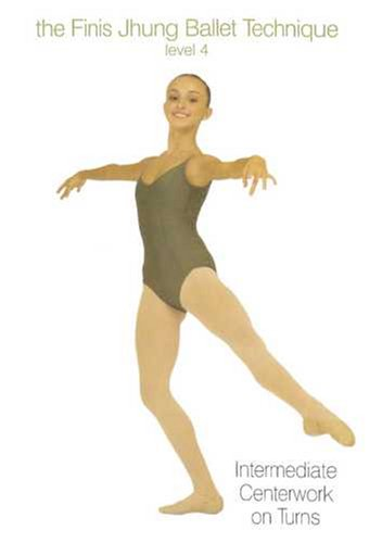 The Finis Jhung Ballet Technique: Centerwork on Turns, Level 4