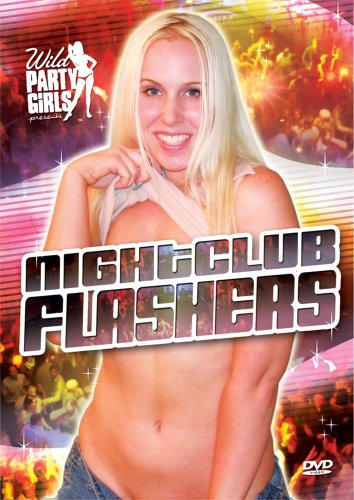 Wild Party Girls: Night Club Flashers