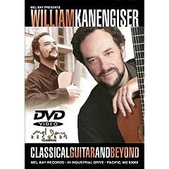 Mel Bay William Kanengiser: Classical Guitar & Beyond