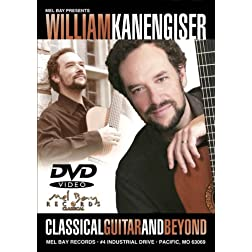 Mel Bay William Kanengiser: Classical Guitar & Beyond
