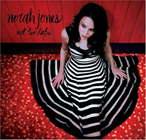 Norah Jones - Not Too Late - Zortam Music