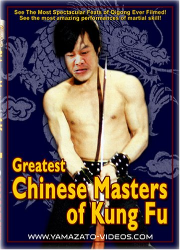 Greatest Chinese Masters of Kung Fu