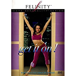 Felinity Core Sensuality: Get It On!