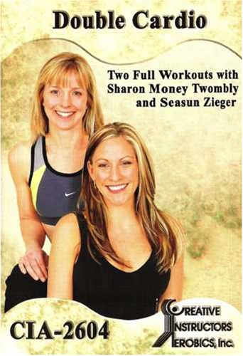 Double Cardio: 2 Workouts - With Sharon Money Twombly & Seasun Ziegar