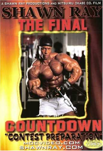 Shawn Ray Bodybuilding: The Final Countdown