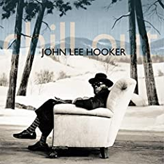 Chill out Sessions John Lee Hooker