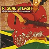 REGGAE SPLASH~global expansion 35 th anniversary