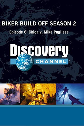 Biker Build Off Season 2 - Episode 6: Chica v. Mike Pugliese