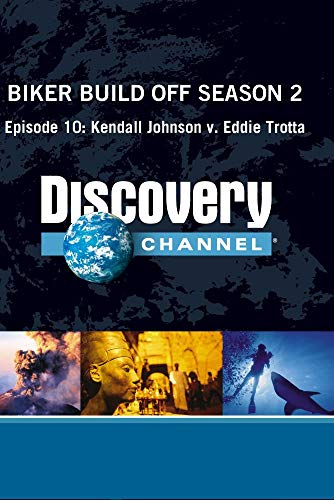 Biker Build Off Season 2 - Episode 10: Kendall Johnson v. Eddie Trotta