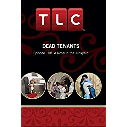 Dead Tenants: Episode 108: A Rose in the Junkyard