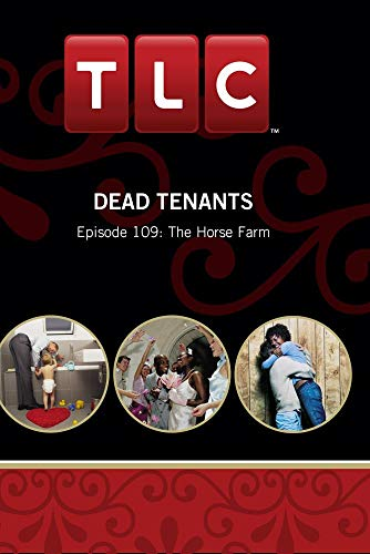 Dead Tenants: Episode 109: The Horse Farm