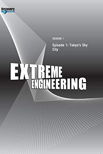 Extreme Engineering Season 1 - Episode 1: Tokyo's Sky City