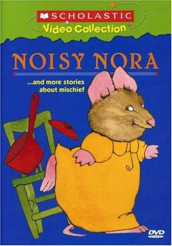 Noisy Nora... and More Stories About Mischief (Scholastic Video Collection)