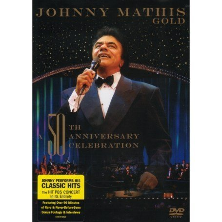 Johnny Mathis Gold: 50th Anniversary Celebration