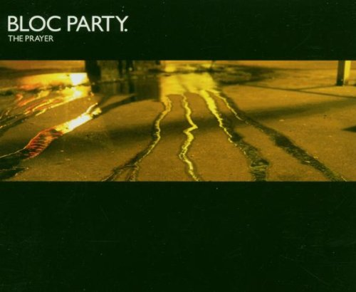Bloc Party - The Prayer - Zortam Music