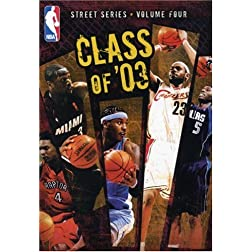 NBA Street Series, Vol. 4 - Class of '03