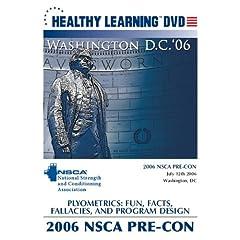 2006 NSCA Pre-Con Plyometrics: Fun, Facts, Fallacies, and Program Design
