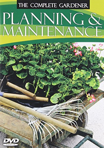 The Complete Gardener: Planning & Maintenance
