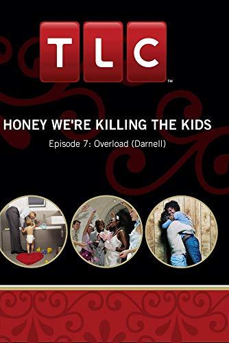 Honey We're Killing the Kids - Episode 7: Overload (Darnell)