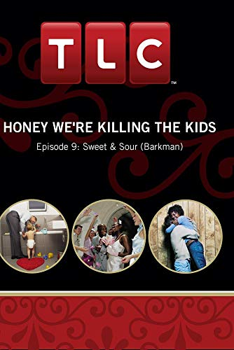 Honey We're Killing the Kids - Episode 9: Sweet & Sour (Barkman)