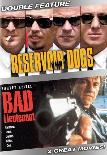 Reservoir Dogs/The Bad Lieutenant
