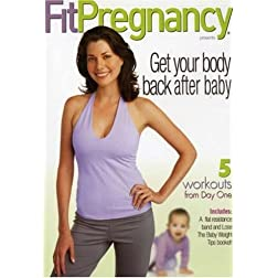 Fit Pregnancy: Get Your Body Back After Baby
