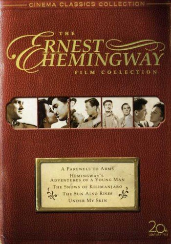 The Hemingway Classics Collection (The Sun Also Rises / A Farewell to Arms / The Snows of Kilimanjaro / Under My Skin / Adventures of a Young Man)