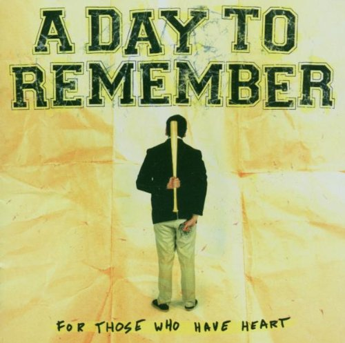 A Day To Remember - For Those Who Have Heart 2007