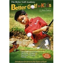 The Better Golf Academy: Better Golf for Kids Vol. 1