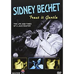 Sidney Bechet - Treat It Gentle