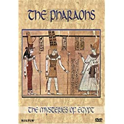 Mysteries of Egypt: - The Pharaohs