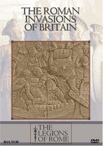 Legions of Rome - Roman Invasions of Britain