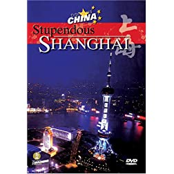 Discover China: Stupendous Shanghai