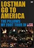 LOSTMAN GO TO AMERICA<br />~THE PILLOWS MY FOOT TOUR IN USA~