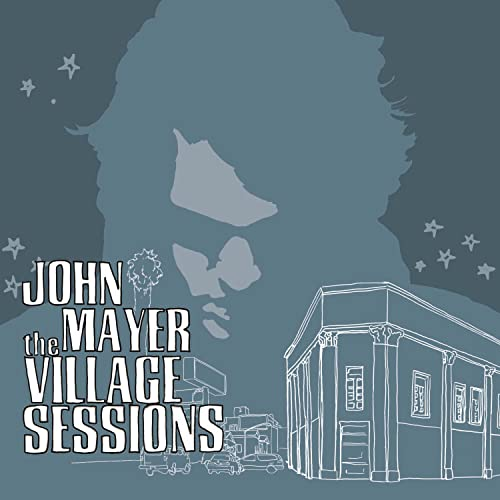John Mayer - The Village Sessions - Zortam Music