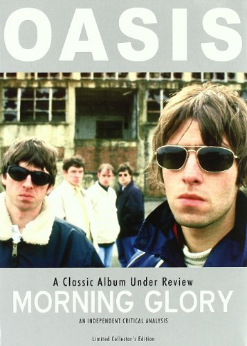 Morning Glory : A Classic Album Under Review